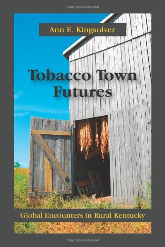 Brand: Waveland Press, Inc. Tobacco Town Futures: Global Encounters in ...