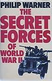 Secret Forces of World War II (0246125209) by Warner, Philip
