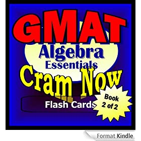 GMAT Prep Test ALGEBRA REVIEW Flash Cards--CRAM NOW!--GMAT Exam Review Book & Study Guide (GMAT Cram Now! 2) (English Edition)