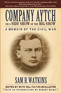 company aytch a confederate memoir of Co aytch: a confederate memoir of the civil war watkins, 1439104883, 9781439104880, simon and schuster memoir of a humble soldier fighting in the american.