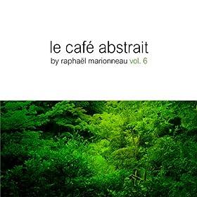 Le Cafe Abstrait Vol. 6 (Digital Edition) - by Raphael Marionneau