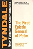 The First Epistle General of Peter: An Introduction and Commentary (Tyndale New Testament Commentaries) (0802814166) by Alan M. Stibbs