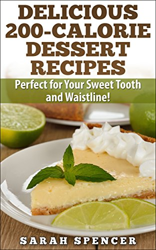 delicious-200-calorie-dessert-recipes-perfect-for-your-sweet-tooth-and-waistline-diabetes-diet-desse