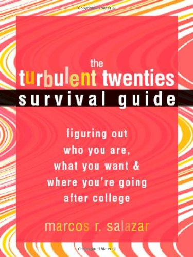 The Turbulent Twenties Survival Guide: Figuring Out Who...