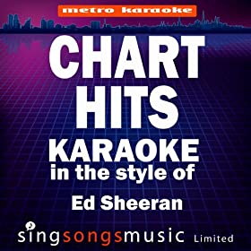 ... Style of Ed Sheeran) [Karaoke Version]: Metro karaoke: MP3 Downloads