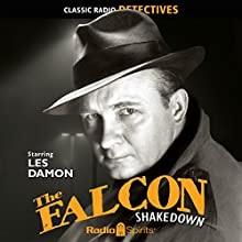 The Falcon: Shakedown  by Bernard Schubert Narrated by Charles Webster, Les Damon, Ken Lynch