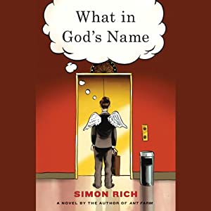What in God's Name: A Novel | [Simon Rich]