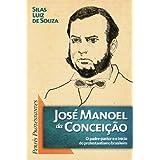 José Manoel da Conceição: o padre-pastor e o início do protestantismo brasileiro