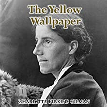 The Yellow Wallpaper Audiobook by Charlotte Perkins Gilman Narrated by Heidi Gregory