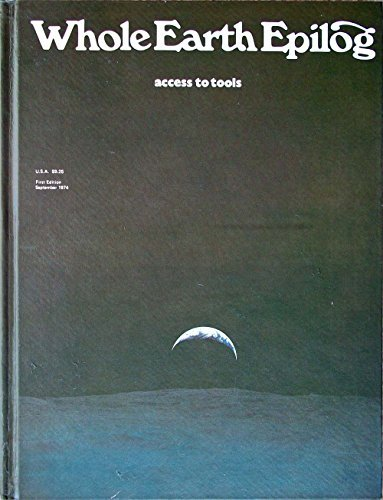 Whole Earth Epilog by Brand Stewart (1974-11-01) Hardcover, by Brand Stewart