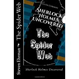 The Spider Web (Sherlock Holmes Uncovered) ~ Steven Ehrman