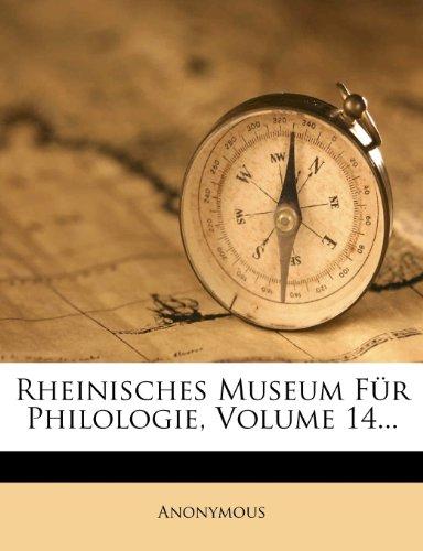 Rheinisches Museum Für Philologie, Volume 14...