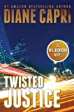 Twisted Justice (Justice Series Mystery/Thriller #2*)