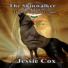 The Skinwalker: The Ray Corngrower Series, Book 5 Audiobook by Jessie Cox Narrated by Mike Hennessy