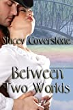 Between Two Worlds (Time Travel Romance)