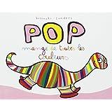 Pop mange de toutes les couleurs (Lutin poche)