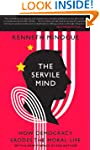 The Servile Mind: How Democracy Erode...