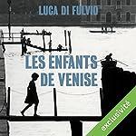 Les enfants de Venise | Luca Di Fulvio