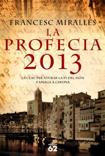 La Profecía 2013