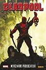 Deadpool : Mercenaire provocateur par Gischler