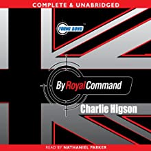 Young Bond: By Royal Command (       UNABRIDGED) by Charlie Higson Narrated by Nathaniel Parker