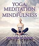 Yoga, Meditation and Mindfulness Ulti...