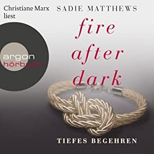 Tiefes Begehren (Fire after Dark 2) Hörbuch