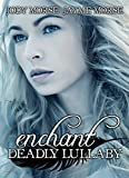 Enchant (Deadly Lullaby #3)