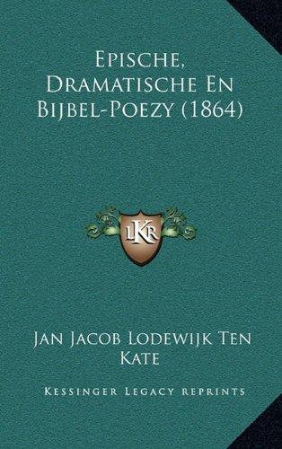Epische, Dramatische En Bijbel-Poezy (1864)