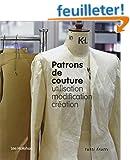 Patrons de couture: utilisation, modification, cr�ation