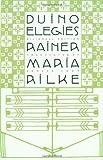 Duino Elegies: A Bilingual Edition (German Edition)