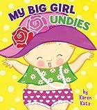 My Big Girl Undies (0448457032) by Karen Katz