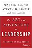img - for The Art and Adventure of Leadership: Understanding Failure, Resilience and Success 1st edition by Bennis, Warren, Sample, Steven B., Asghar, Rob (2015) Hardcover book / textbook / text book
