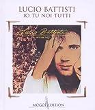 echange, troc Lucio Battisti - Io Tu Noi Tutti