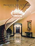 Decorative Arts in Georgia: Historic Sites, Historic Contexts: The Third Henry D. Green Symposium of the Decorative Arts