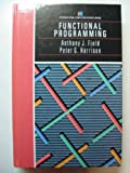 Functional Programming (International Computer Science Series) (0201192497) by Anthony J. Field