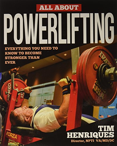 All About Powerlifting, by Tim Henriques