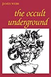 The Occult Underground (0812690737) by Webb, James