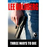 Three Ways to Die ~ Lee Goldberg