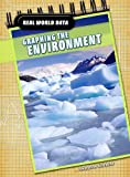 img - for Graphing the Environment (Real World Data) book / textbook / text book
