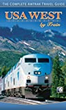 Chris Hanus USA West by Train: The Complete Amtrak Travel Guide