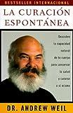 La Curación Espontánea (Spanish Edition) (0679781811) by Andrew Weil