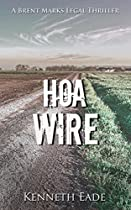 Legal Thriller: Hoa Wire, A Courtroom Drama (brent Marks Legal Thrillers Book 3)