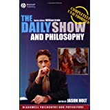 The Daily Show and Philosophy: Moments of Zen in the Art of Fake News ~ Steven Michels