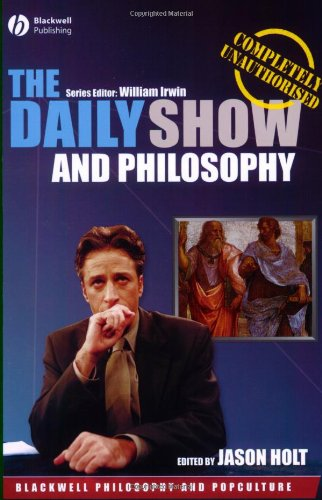 The Daily Show and Philosophy: Moments of Zen in the Art...
