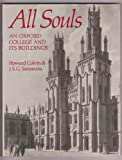 img - for All Souls: An Oxford College and Its Buildings (Chichele lectures) book / textbook / text book