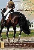 Creative Dressage Schooling: 55 Imaginative Exercises to Avoid Boredom and Enjoy the Training Process