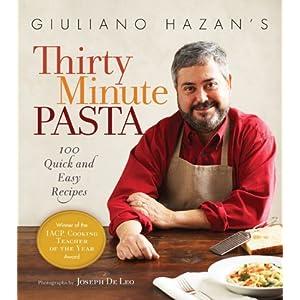 Click to buy Italian Cookbooks: Giuliano Hazan's Thirty Minute Pasta: 100 Quick and Easy Recipes from Amazon!