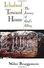 Ichabod Toward Home The Journey of God39s Glory