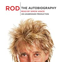 Rod: The Autobiography (       UNABRIDGED) by Rod Stewart Narrated by Simon Vance